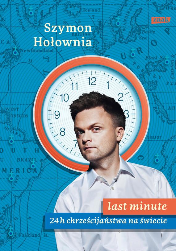 okładka Last minute. 24 h chrześcijaństwa na świecieebook | epub, mobi | Szymon Hołownia