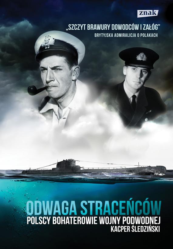 okładka Odwaga straceńców. Polscy bohaterowie wojny podwodnejebook | epub, mobi | Kacper Śledziński