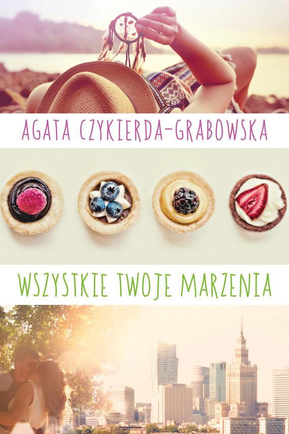 okładka Wszystkie twoje marzeniaebook   epub, mobi   Agata Czykierda-Grabowska