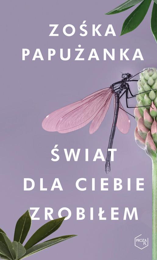okładka Świat dla ciebie zrobiłemebook | epub, mobi | Zośka Papużanka
