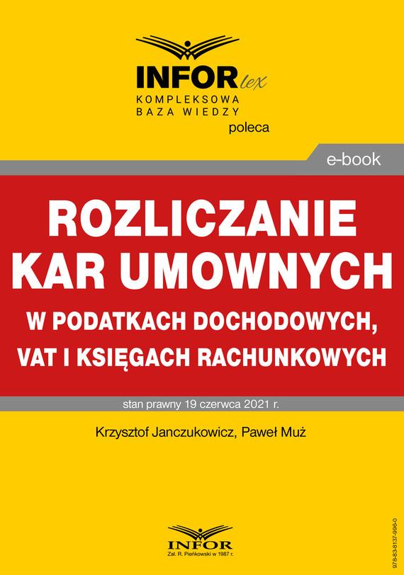 okładka Rozliczanie kar umownych w podatkach dochodowych, VAT i księgach rachunkowychebook   pdf   Paweł Muż, Krzysztof Janczukowicz