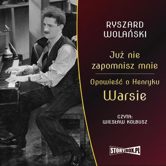 okładka Już nie zapomnisz mnie. Opowieść o Henryku Warsieaudiobook   MP3   Ryszard Wolański