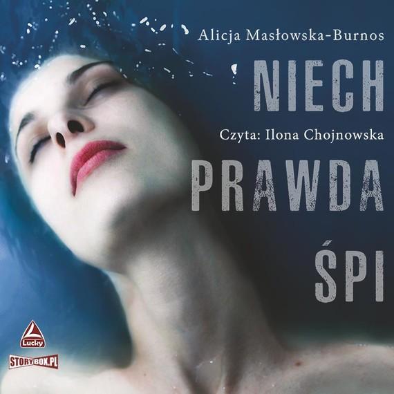 okładka Niech prawda śpiaudiobook   MP3   Alicja Masłowska-Burnos
