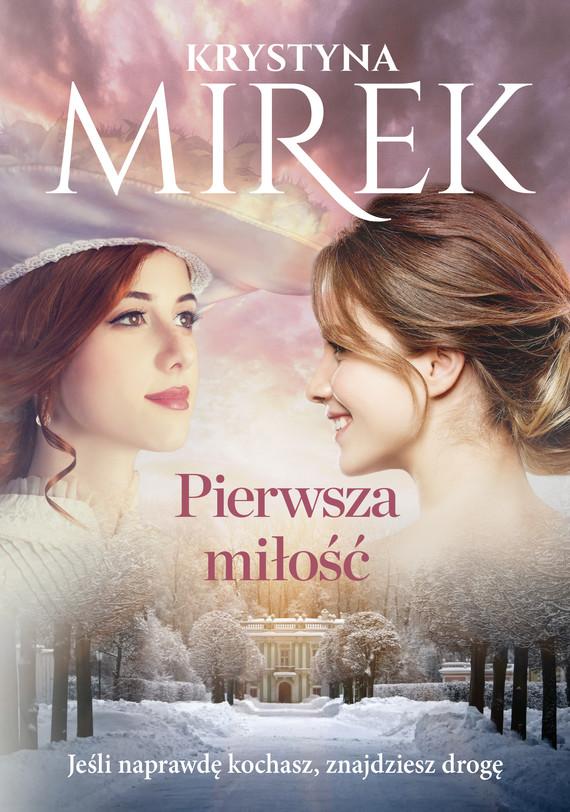 okładka Pierwsza miłośćebook   epub, mobi   Krystyna Mirek