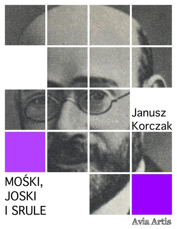 okładka Mośki, Joski i Sruleebook | epub, mobi | Janusz Korczak