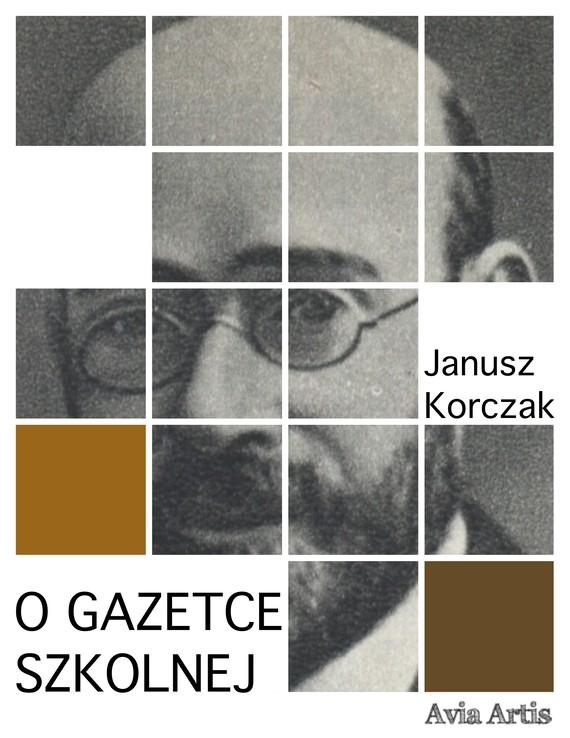 okładka O gazetce szkolnejebook   epub, mobi   Janusz Korczak