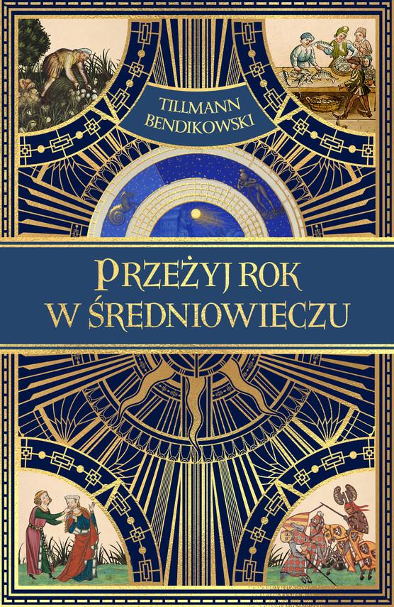 okładka Przeżyj rok w średniowieczuebook | epub, mobi | Tillmann Bendikowski