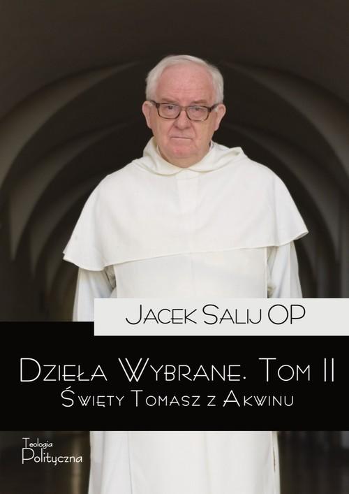 okładka Dzieła wybrane Tom 2 Święty Tomasz z Akwinuksiążka |  | o. Jacek Salij OP