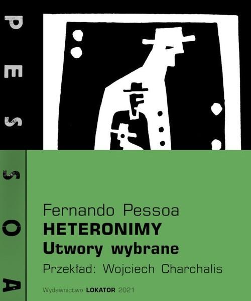 okładka Heteronimy Utwory wybraneksiążka      Pessoa Fernando