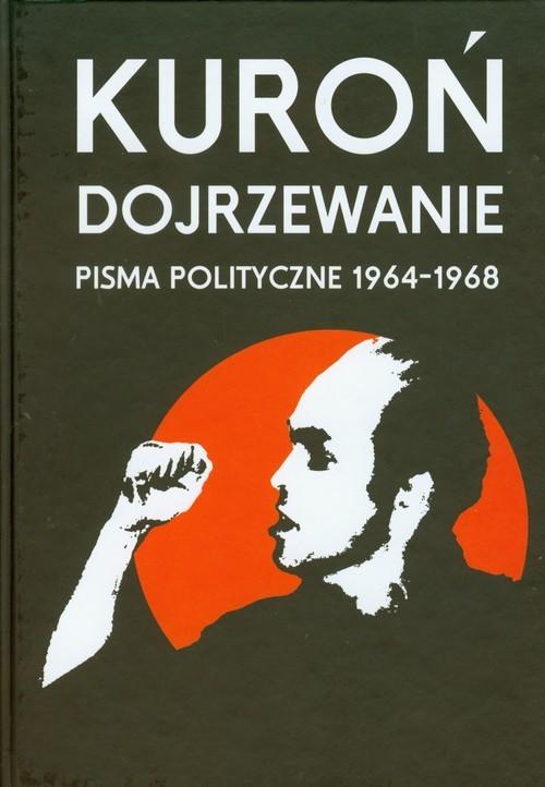 okładka Dojrzewanie Pisma polityczne 1964-1968książka |  | Jacek Kuroń