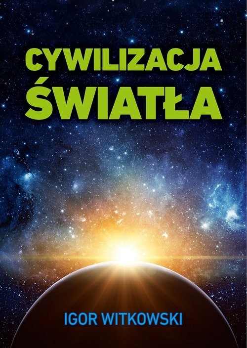 okładka Cywilizacja światłaksiążka |  | Igor Witkowski