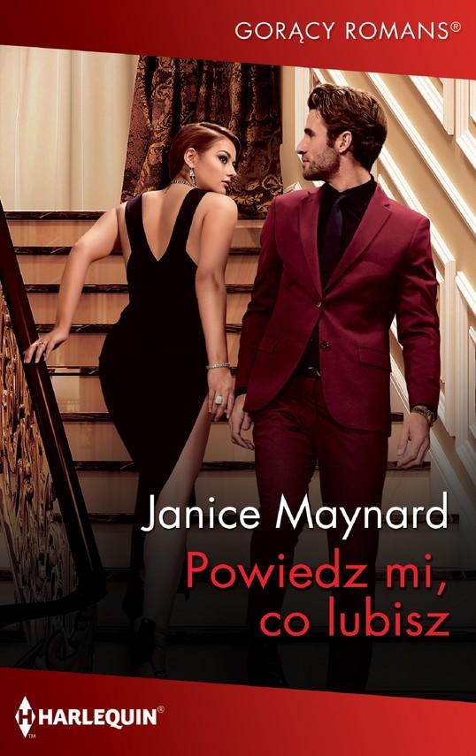 okładka Powiedz mi, co lubiszebook | epub, mobi | Janice Maynard