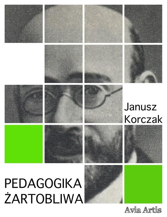 okładka Pedagogika żartobliwaebook   epub, mobi   Janusz Korczak