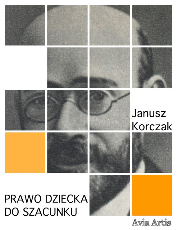 okładka Prawo dziecka do szacunkuebook   epub, mobi   Janusz Korczak