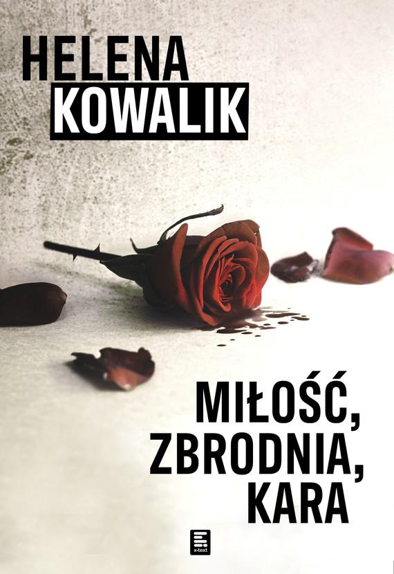 okładka Miłość, zbrodnia, karaebook   epub, mobi   Helena Kowalik