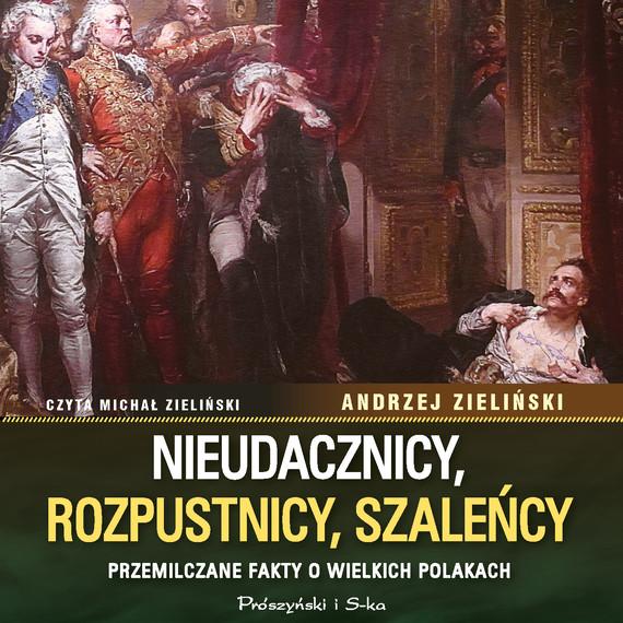 okładka Nieudacznicy, rozpustnicy, szaleńcyaudiobook   MP3   Andrzej Zieliński