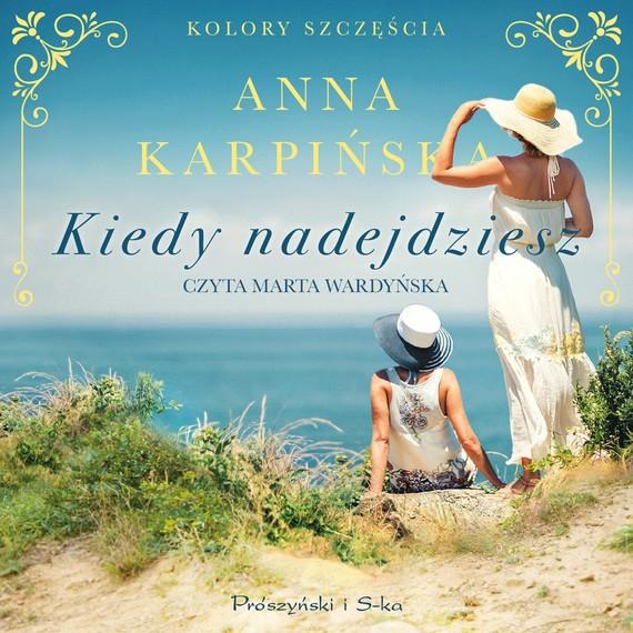 okładka Kiedy nadejdzieszaudiobook | MP3 | Anna Karpińska