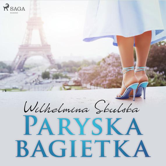 okładka Paryska bagietkaaudiobook | MP3 | Wilhelmina Skulska