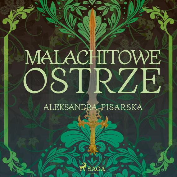 okładka Malachitowe ostrzeaudiobook | MP3 | Aleksandra Pisarska