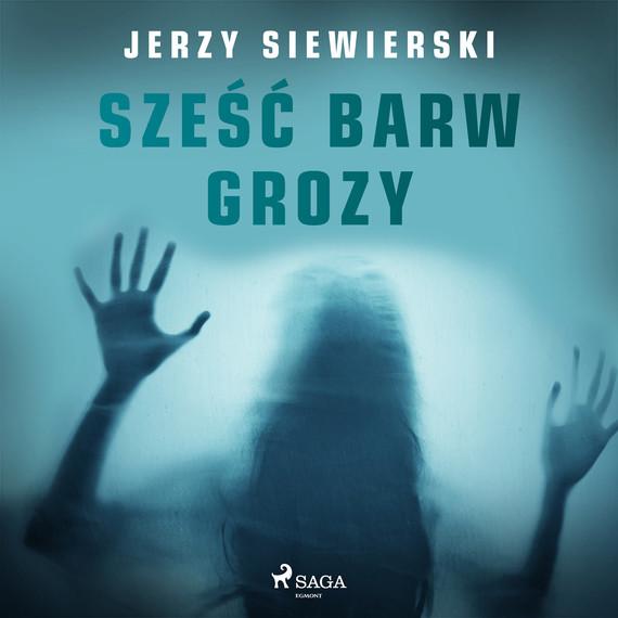 okładka Sześć barw grozyaudiobook | MP3 | Jerzy Siewierski