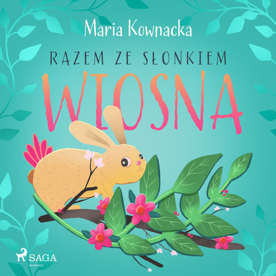 okładka Razem ze słonkiem. Wiosnaaudiobook | MP3 | Maria Kownacka
