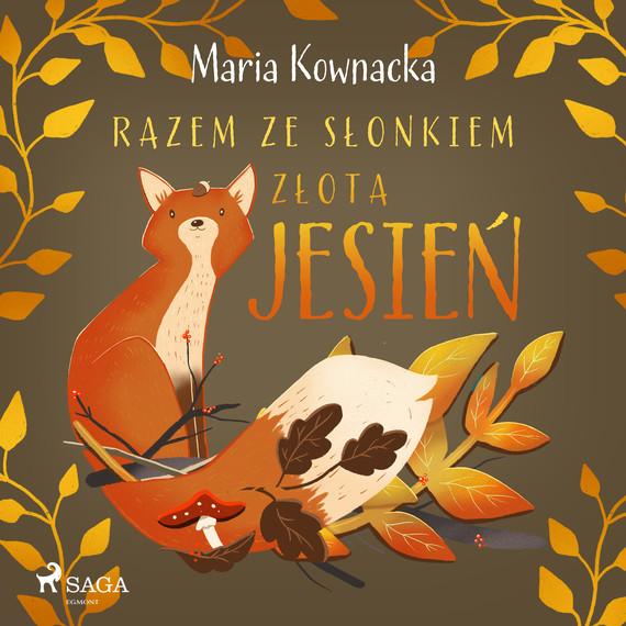 okładka Razem ze słonkiem. Złota jesieńaudiobook | MP3 | Maria Kownacka