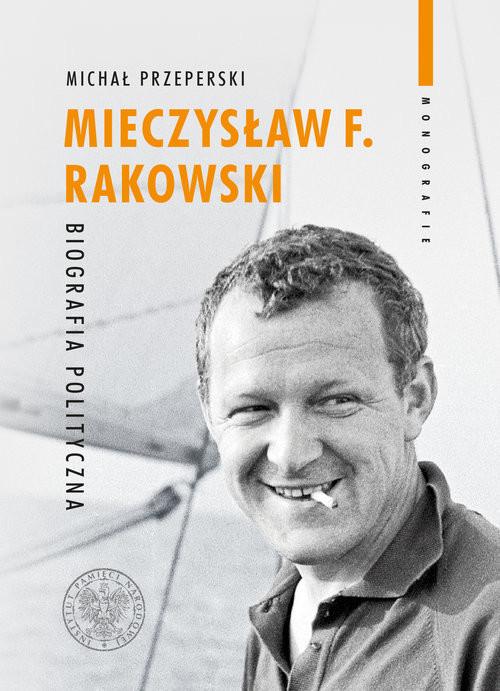 okładka Mieczysław F. Rakowski Biografia politycznaksiążka |  | Michał Przeperski