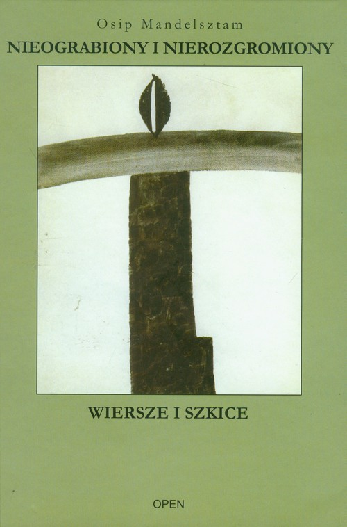 okładka Nieograbiony i nierozgromiony Wiersze i szkiceksiążka |  | Mandelsztam Osip