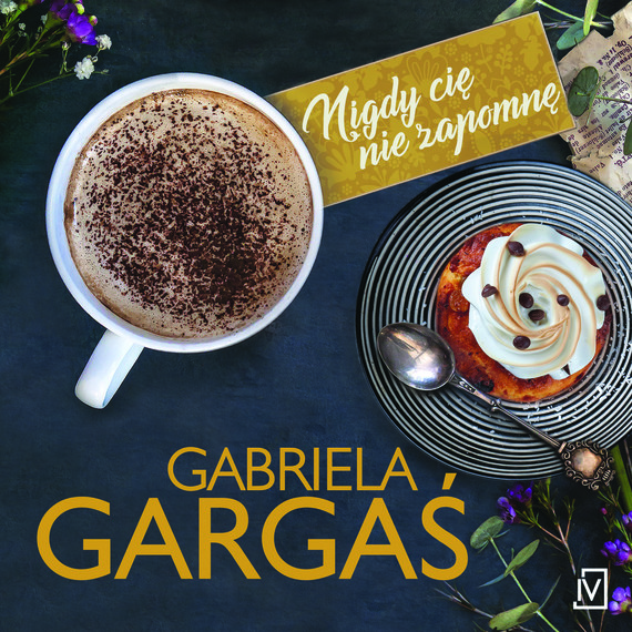 okładka Nigdy cię nie zapomnęaudiobook | MP3 | Gabriela Gargaś
