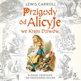 okładka Przigody ôd Alicyje we Krainie Dziwōwaudiobook   MP3   Lewis Carroll