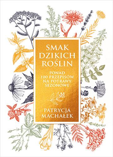 okładka Smak dzikich roślin książka |  | Machałek Patrycja