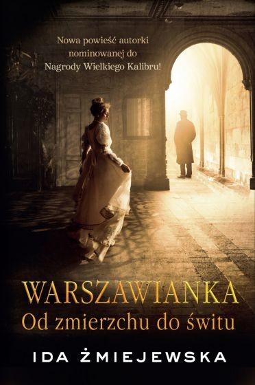 okładka Warszawianka. Od zmierzchu do świtu książka      Ida Żmiejewska