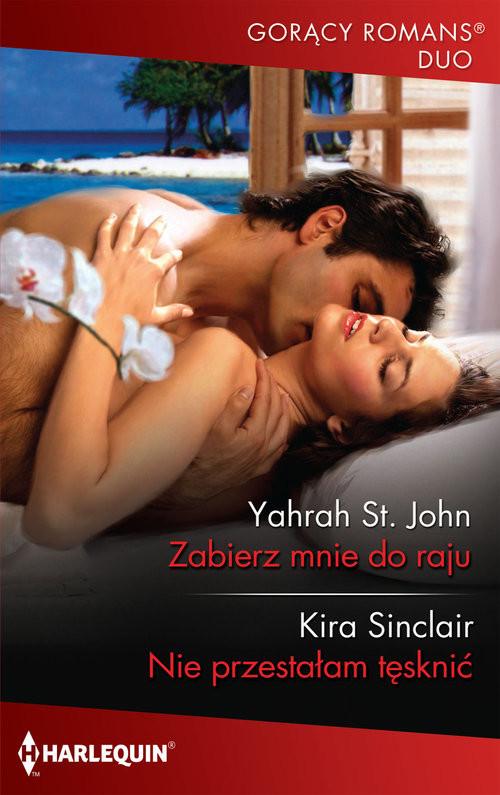 okładka Zabierz mnie do raju Nie przestałam tęsknićksiążka      John JahrahSt., Kira Sinclair