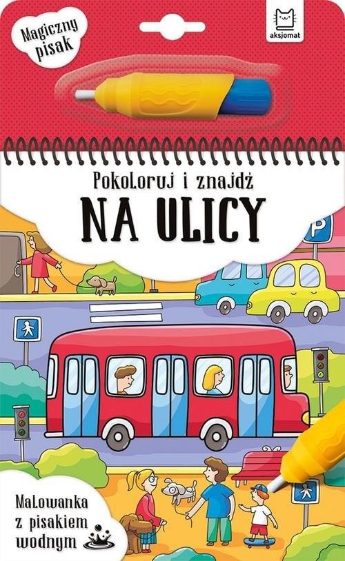 okładka Pokoloruj i znajdź na ulicy Malowanka z pisakiem wodnymksiążka |  | null