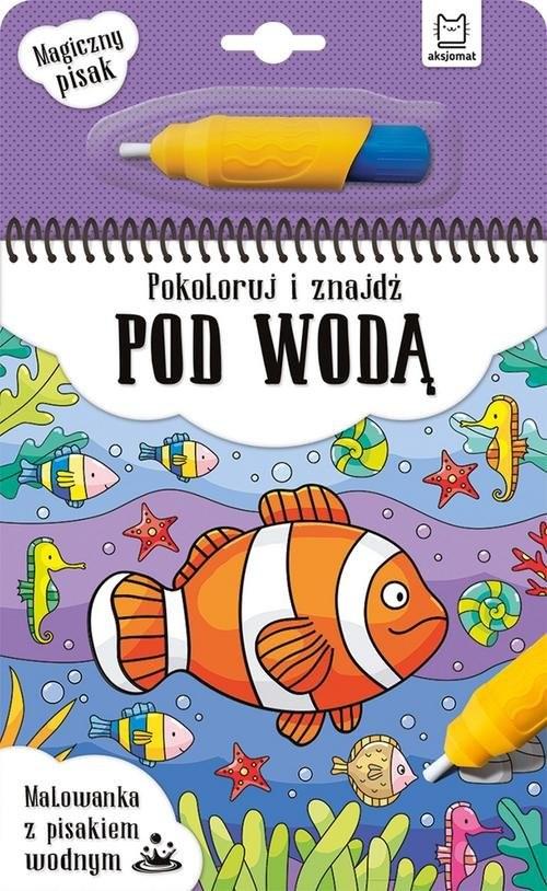 okładka Pokoloruj i znajdź pod wodą Malowanka z pisakiem wodnymksiążka |  | null
