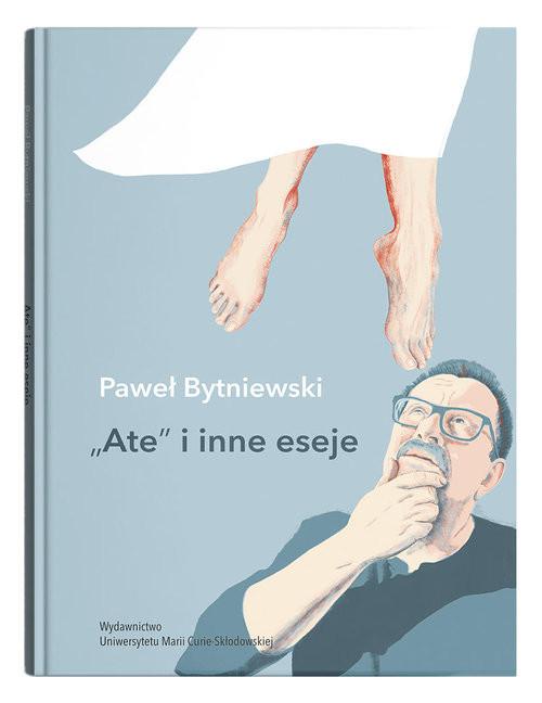 okładka Ate i inne esejeksiążka |  | Bytniewski Paweł