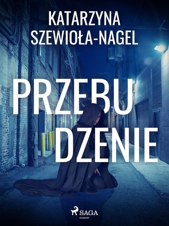 okładka Przebudzenieebook | epub, mobi | Katarzyna Szewioła Nagel
