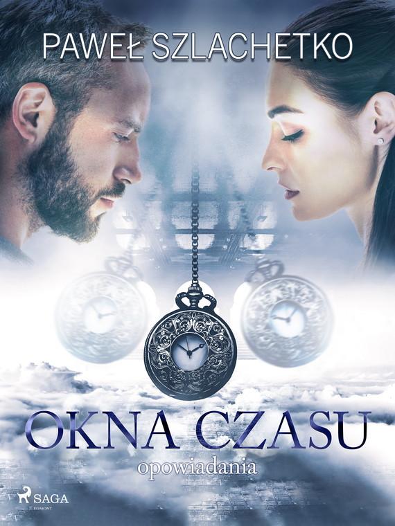 okładka Okna czasuebook | epub, mobi | Paweł Szlachetko