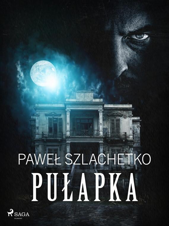 okładka Pułapkaebook | epub, mobi | Paweł Szlachetko