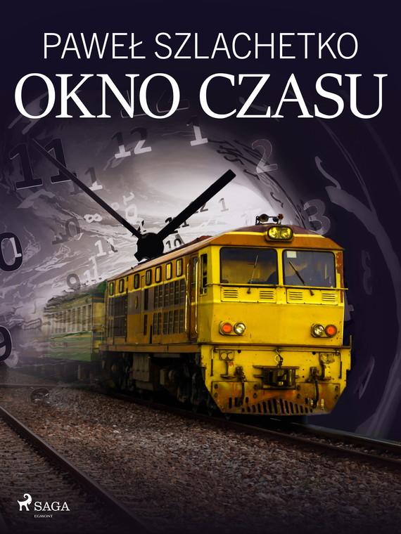 okładka Okno czasuebook | epub, mobi | Paweł Szlachetko