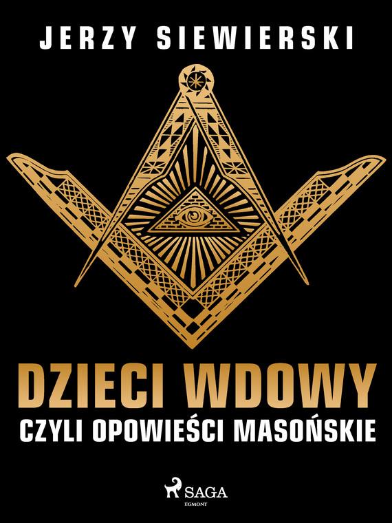 okładka Dzieci wdowy, czyli opowieści masońskieebook   epub, mobi   Jerzy Siewierski