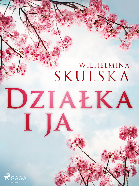 okładka Działka i jaebook | epub, mobi | Wilhelmina Skulska