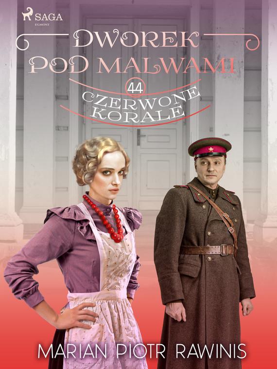 okładka Dworek pod Malwami 44 - Czerwone koraleebook | epub, mobi | Marian Piotr Rawinis