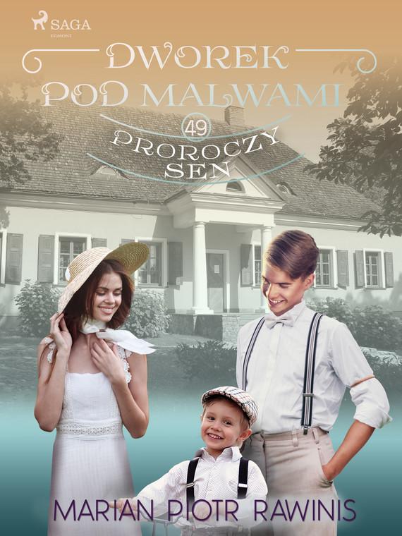 okładka Dworek pod Malwami 49 - Proroczy senebook   epub, mobi   Marian Piotr Rawinis