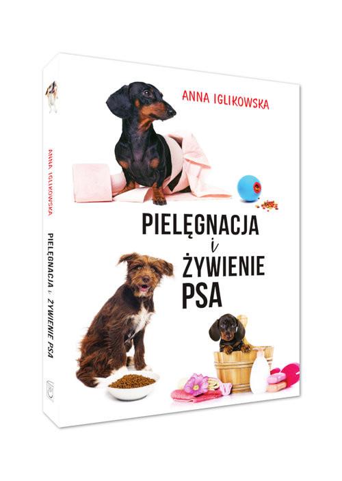 okładka Pielęgnacja i żywienie psaksiążka |  | Anna Iglikowska