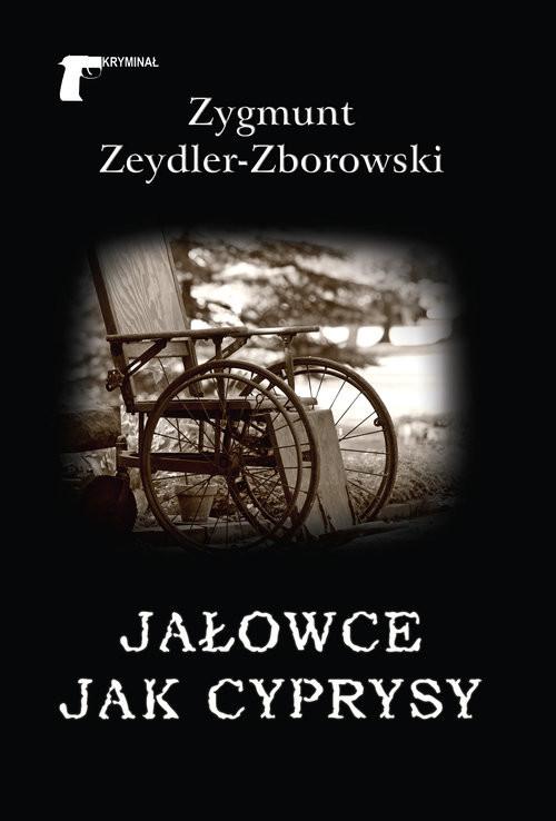 okładka Jałowce jak cyprysyksiążka      Zygmunt Zeydler-Zborowski