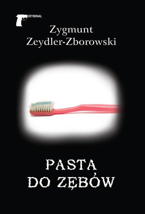okładka Pasta do zębówksiążka      Zygmunt Zeydler-Zborowski
