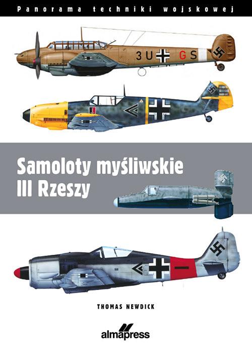 okładka Samoloty myśliwskie III Rzeszyksiążka      Thomas Nedwick