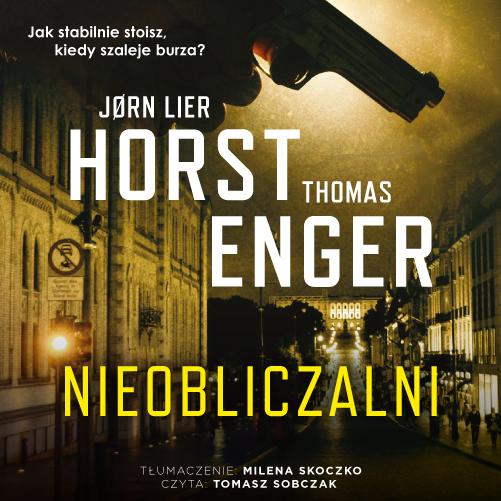 okładka Nieobliczalniaudiobook | MP3 | Thomas Enger, Jørn Lier Horst