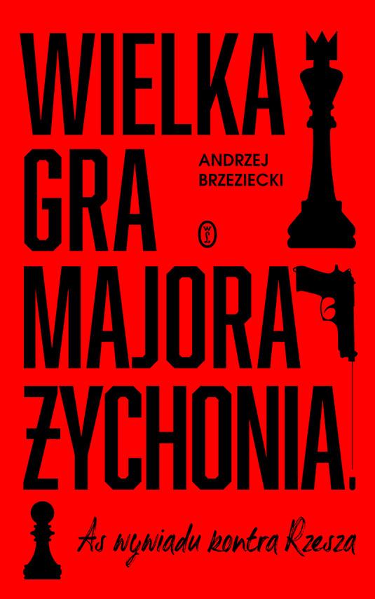 okładka Wielka gra majora Żychoniaebook | epub, mobi | Andrzej Brzeziecki